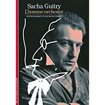 Sacha Guitry: L'homme-orchestre