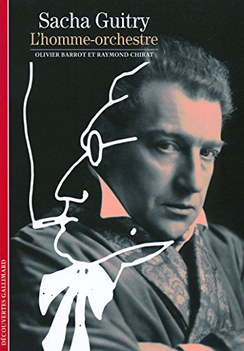 Sacha Guitry: L'homme-orchestre