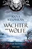 Wächter und Wölfe - Das Ende des Friedens: Roman