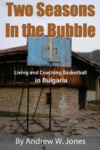two-seasons-in-the-bubble-living-and-coaching-basketball-in-bulgaria-by-jones-andrew-w-2012-paperbac