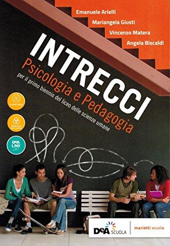 Intrecci. Psicologia e pedagogia. Per il biennio dei Licei delle scienze umane, opzione economico-sociale. Con ebook. Con espansione online