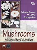 Mushrooms: A Manual for Cultivation