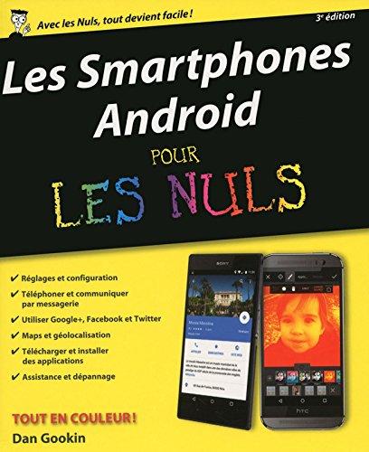 Smartphones Android Pour les Nuls, 3 édition par Dan GOOKIN