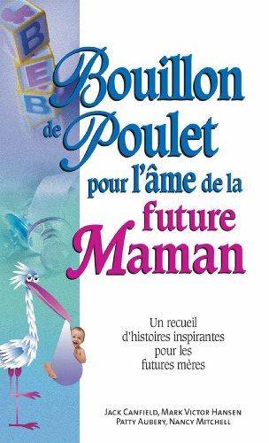 Bouillon de poulet pour l'âme de la future maman (Bouillon de poulet pour l'Ame)