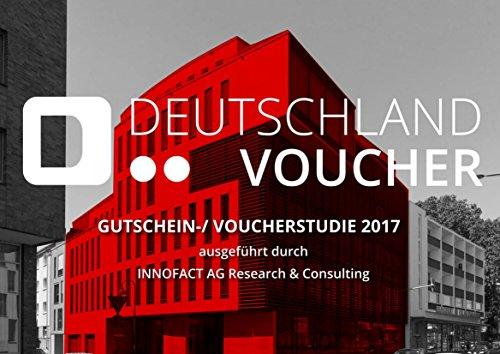 Gutscheinstudie Von Deutschland Voucher 2017: Ausgeführt Durch Innofact AG  Research U0026 Consulting EBook: Markus Lacour: Amazon.de: Kindle Shop