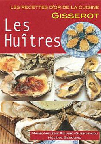 Les Huîtres RECETTES D'OR par Hélène Bescond