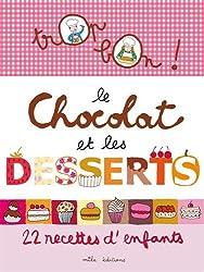 Trop bon le chocolat et les desserts : 12 recettes d'enfants