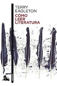 Cómo leer literatura par Terry Eagleton