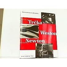 Anton Josef Trcka, Edward Weston, Helmut Newton, Die Künstlichkeit des Wirklichen