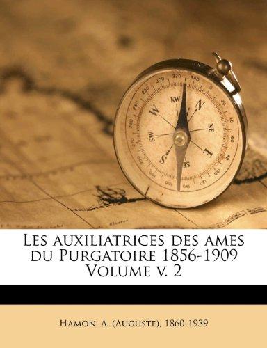 Les auxiliatrices des ames du Purgatoire 1856-1909 Volume v. 2