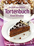 Das große österreichische Tortenbuch: Rezepte mit Tradition