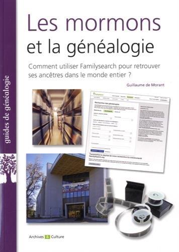 Les mormons et la généalogie: Comment utiliser Familysearch pour retrouver ses ancêtres dans le monde entier ?