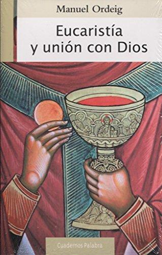 Eucaristía y unión con Dios por Manuel Ordeig Corsini