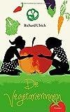 Die Vegetarierinnen - Richard Ulrich
