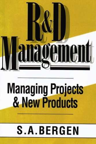 Research and Development Management: Managing Projects and New Products