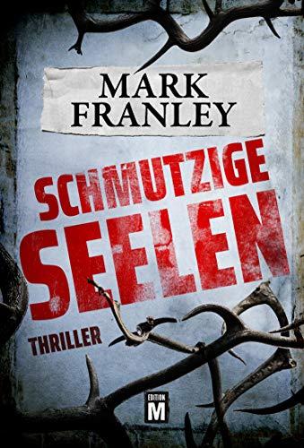 Schmutzige Seelen - Ein Ruben-Hattinger-Thriller (Ruben Hattinger 1) (German Edition)