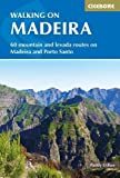 Walking on Madeira: 60 mountain and levada routes on Madeira and Porto Santo (International Walking)