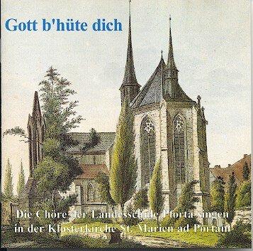 Gott b´hüte dich - Die Chöre der Landesschule Pforta singen in der Klosterkirche St. Marien ad Portam
