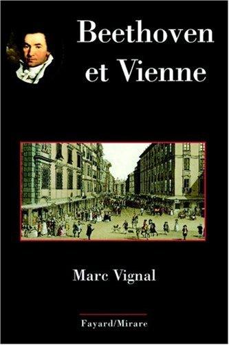 Beethoven et Vienne par Marc Vignal