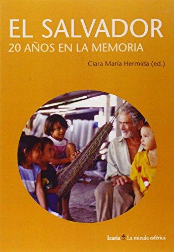 Descargar Libro EL SALVADOR: 20 AÑOS EN LA MEMORIA (La mirada esférica) de Clara María Hermida