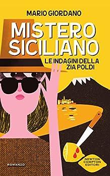 Mistero siciliano (Le indagini della zia Poldi Vol. 1) di [Giordano, Mario]