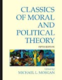 Classics of Moral and Political Theory (English Edition)