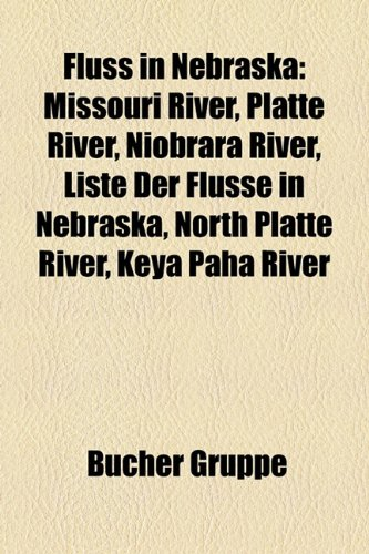 Fluss in Nebraska: Missouri River, Platte River, Niobrara River, Liste Der Flsse in Nebraska, North Platte River, Keya Paha River