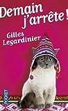 Demain j'arrête ! / Gilles Legardinier   Legardinier, Gilles (1965-....). Auteur