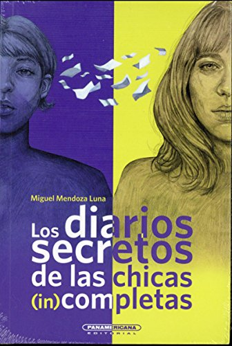 Los diarios secretos de las chicas (in) completas / The Secret Diaries of Incomplete Girls