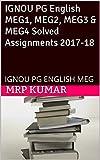 IGNOU PG English MEG1, MEG2, MEG3 & MEG4 Solved Assignments 2017-18: IGNOU PG ENGLISH MEG