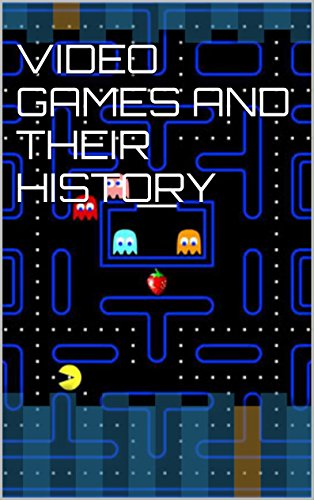 VIDEO GAMES AND THEIR HISTORY (English Edition) - Bros Mario De Juegos