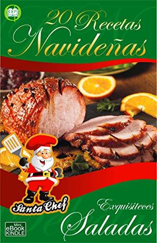 20 RECETAS NAVIDEÑAS - EXQUISITECES SALADAS (Colección Santa Chef)