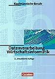 Kaufmännische Berufe: Datenverarbeitung/Wirtschaftsinformatik: Schülerbuch