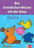 Die Maus: Das Grundschul-Wissen mit der Maus - Mathe 1. bis 4. Klasse: Der komplette Lernstoff (Üben mit der MAUS)