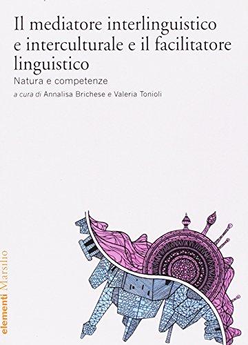 Il mediatore interlinguistico ed interculturale e il facilitatore linguistico