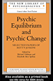 Psychic Equilibrium and Psychic Change: Selected Papers of Betty Joseph (The New Library of Psychoanalysis)