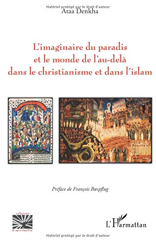 L'imaginaire du paradis et le monde de l'au-delà dans le christianisme et dans l'islam par Ataa Denkha