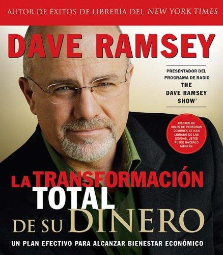 Descargar Libro La Transformacion Total de su Dinero: Un Plan Efectivo Para Alcanzar Bienestar Economico de Dave Ramsey