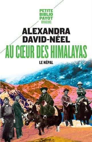Au coeur des Himalayas : Le Népal par Alexandra David-Néel