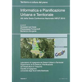 Informatica E Pianificazione Urbana E Territoriale. Atti Della 6° Conferenza Nazionale Input 2010