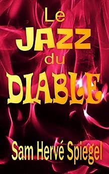 Le Jazz du Diable par [Spiegel, Sam Hervé]