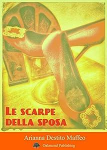 Le scarpe della sposa: Racconto matrimonial-spassoso (Racconti Oakmond Vol. 4)