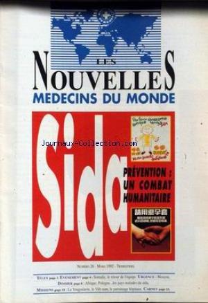 NOUVELLES MEDECINS DU MONDE (LES) [No 26] du 01/03/1992 - SIDA - PREVENTION - SOMALIE - LE RETOUR DE L'EQUIPE - MOSCOU - URGENCE - AFRIQUE - POLOGNE - LES PAYS MALADES DU SIDA - LA YOUGOSLAVIE - LE VIETNAM - LE PARRAINAGE HOPITAUX.