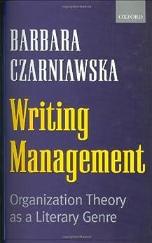 Writing Management: Organization Theory as a Literary Genre par [Czarniawska, Barbara]