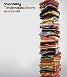 Shapeshifting - Transformations in Native American Art