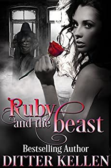 Ruby and the Beast: A Beauty and the Beast Novel by [Kellen, Ditter]