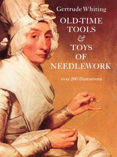 Old-Time Tools & Toys of Needlework (English Edition) -