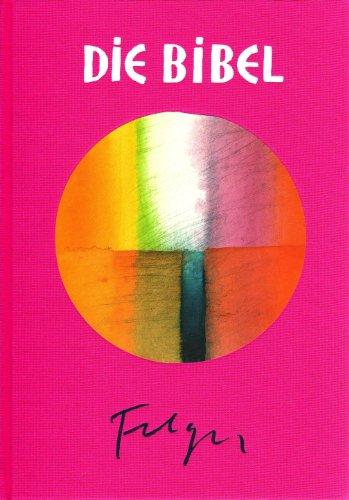 Die Bibel. Nach der Übersetzung Martin Luthers mit Bildern von Andreas Felger. Pink