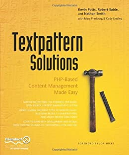 Textpattern Solutions: PHP-Based Content Management Made Easy von [Lindley, Cody, Potts, Kevin, Sable, Robert, Smith, Nathan, Fredborg, Mary]