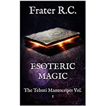 OCCULT MAGIC: INITIATE MAGICK (The Tehuti Manuscripts Book 1) (English Edition)